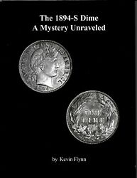 The 1894-s Dime A Mystery Unraveled 2nd Ed. Hardcover