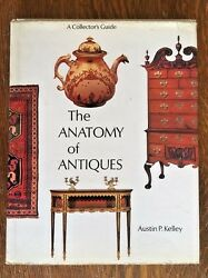 The Anatomy Of Antiques Austin P Kelly Collectors Furniture Reference Guide Book