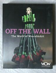OFF WALL: WORLD OF WEARABLE ART By World Of Wearableart Limited Staff