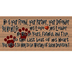 Wood Signs - He Is Your Friend Your Partner Your Defender Gs 1598 Dog Plaque