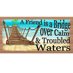 Wood Signs -gs 787 - A Bridge Over Troubled Waters - Friend Plaque