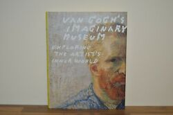 Van Goghand039s Imaginary Museum - Exploring The Artistand039s Inner World - Abrams Pw