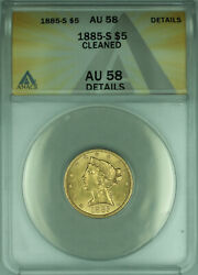 1885-s Liberty Half Eagle 5 Gold Coin Anacs Au-58 Details Cleaned