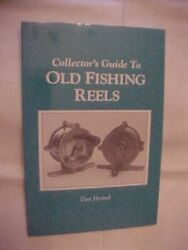 Collector's Guide To Old Fishing Reels By Homel 1996 Antique Value And Id