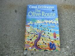 The Olive Route A Personal Journey Carol Drinkwater Hc/dj Unread Exc Cnd