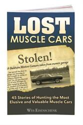 Lost Muscle Cars By Wes Eisenschenk New Must Have