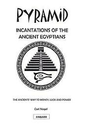Pyramid Incantations Of The Ancient Egyptians - Occult Books Magick Spell Ritual