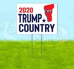 Trump Country Vermont 2020 18x24 Yard Sign With Stake Corrugated Bandit