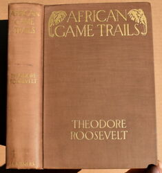 African Game Trails Theodore Roosevelt N.y. Charles Scribnerand039s Sons 1910 1st