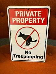 PRIVATE PROPERTY SIGNS DOG SIGNS FUNNY SIGNS DOG LOVER GIFTS NO TRESPOOP