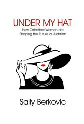 Under My Hat How Orthodox Women Are Shaping The Future Of Judaism, New Hardback