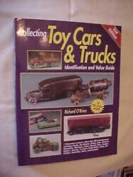 Collecting Toy Cars And Trucks, 2nd 1997 Id Value Guide By O'brien Antique