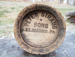 Antique Peter Straub And Sons Wooden Keg Beer Barrel St Mary's Pa Pre-prohibition