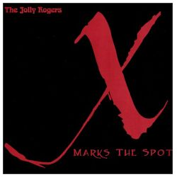 X Marks The Spot By The Jolly Rogers Cd 2003