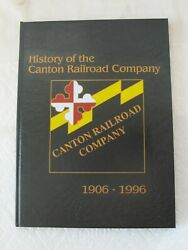 The History Of The Canton Railroad Company 1906-1996 Gary W. Schlerf Signed