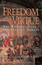 Freedom And Virtue The Conservative/libertarian Debate
