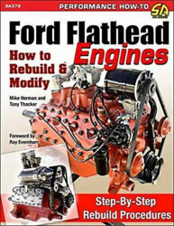 Ford Flathead Engines How To Rebuild And Modify By Michael Hermann