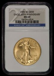2006-w G50 1 Oz American Gold Eagle Coin - 20th Anniversary - Ngc Ms 69 - G1016