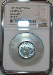 1863 R.t. Kelly Ny F-630an-1e Ngc Ms-63 White-metal Civil-war Store-card Unique