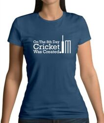 On The 8th Day Cricket Was Created - Womens T-shirt - Player Sport Fan Love