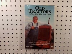 Old Tractors And The Men Who Love Them - Farm Machinery Restoration Hobby Book