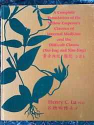 A Complete Translation Of The Yellow Emperor's Classics Of Internal Medicine