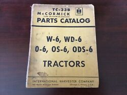 Mccormick W-6 Wd-6 O-6 Os-6 And Ods-6 Tractor Parts Catalog