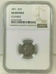 Liberty Head Three Cent Nickels 1871 3cn - Ngc - Au Details Cleaned