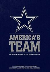 America#x27;s Team: The Authorized History of the Dallas Cowboys