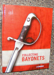 Collecting Bayonets J. A. Maddox Signed First Edition New Us Ww1 Ww2 Vietnam