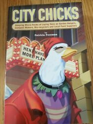 City Chicks Keeping Micro-flocks Of Laying Hens As Garden Helpers ☆signed Copy☆