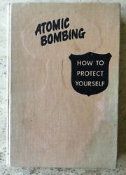 Atomic Bombing How To Protect Yourself 1950 Cold War Book Hardcover 1st Edition