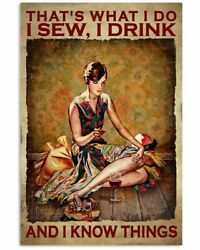 That's What I Do I Sew I Drink And I Know Things Poster Wall Decor