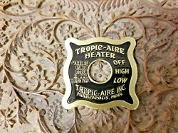 Tropic-aire Heater Switch Plate Etched Brass 1920s - 1930s