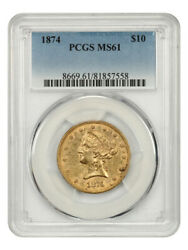 1874 10 Pcgs Ms61 - Liberty Eagle - Gold Coin