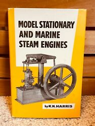 Model Stationary And Marine Steam Engines By K N Harris Hardcover