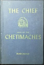 1959 Signed The Chief In The Land Of The Chetimaches - Donaldsonville Louisiana