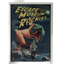 Escape From The Museum Of The Rockies Fridge Magnet 3.5x2.5 Made In Usa