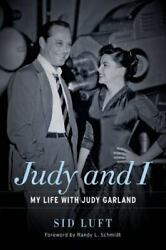 JUDY AND I: MY LIFE WITH JUDY GARLAND By Sid Luft Hardcover In Great Condition