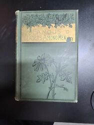 Antique First Edition Book Famous Leaders Among Men Sarah Knowles Bolton 1894