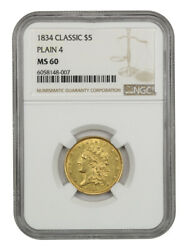 1834 Classic Head 5 Ngc Ms60 Plain 4 Popular And Scarce Type Coin