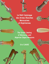 Moroccan And Algerian Edged Weapons. Limited Edition.english And French