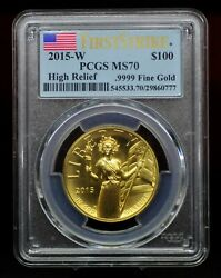 2015-w Pcgs Ms70 First Strike High Relief 100 Gold American Liberty [101dud]