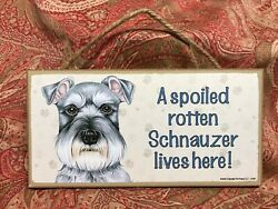 Spoiled Rotten Schnauzer lives here Sign Plaque Hanging Dog Lover Gift