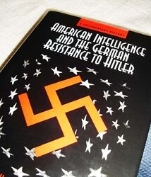 American Intelligence And German Resistance To Hitler Oss Wwii