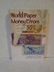 World Paper Money Errors By Fischer Bank Notes Misprints 2010 Softcover