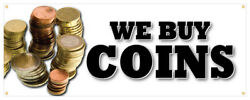 We Buy Coins Banner Money Silver Gold Quarters Antique Retail Store Sign 48x120