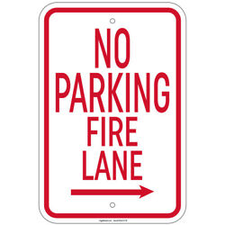Heavy Gauge No Parking Fire Lane With Right Arrow Sign 12 X 18 Aluminum Signs