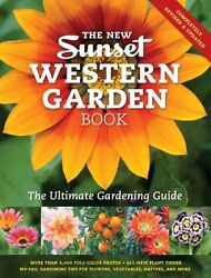The New Sunset Western Garden Book: The Ultimate Gardening Guide (Sunset Western