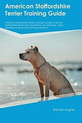 American Staffordshire Terrier Training Guide American Staffordshire Terrier Tra
